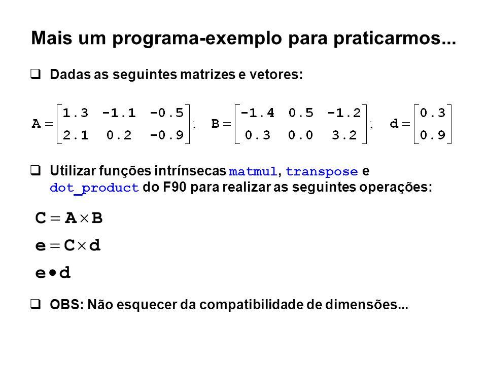 Mais um programa-exemplo para praticarmos...