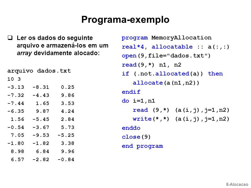 Programa-exemplo Ler os dados do seguinte arquivo e armazená-los em um array devidamente alocado: arquivo dados.txt.