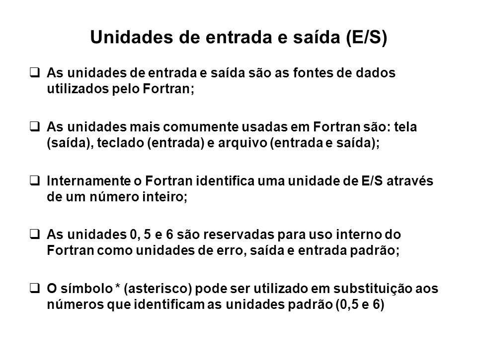 Unidades de entrada e saída (E/S)