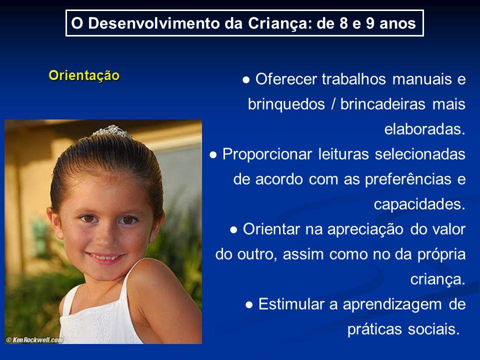 O Desenvolvimento da Criança: de 8 e 9 anos