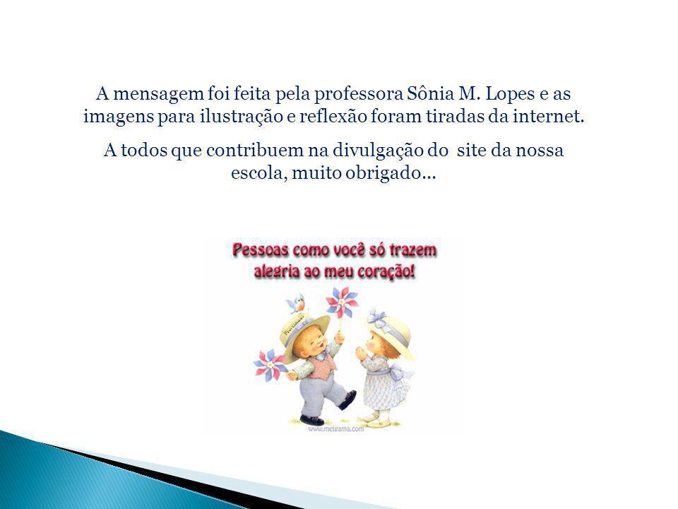 A mensagem foi feita pela professora Sônia M