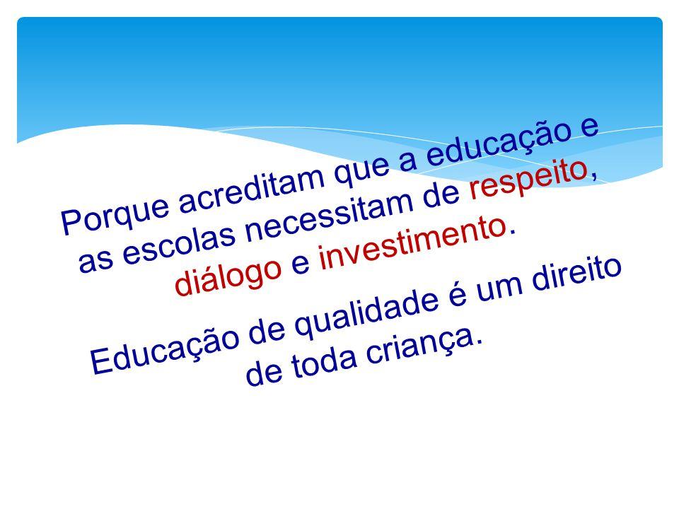 Educação de qualidade é um direito de toda criança.