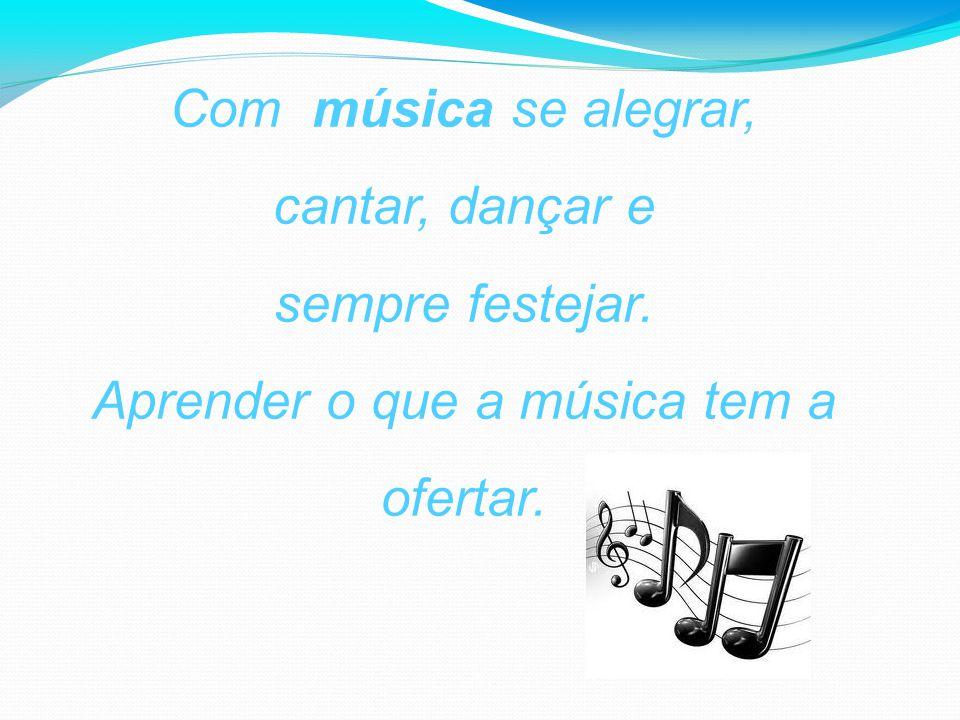 Aprender o que a música tem a