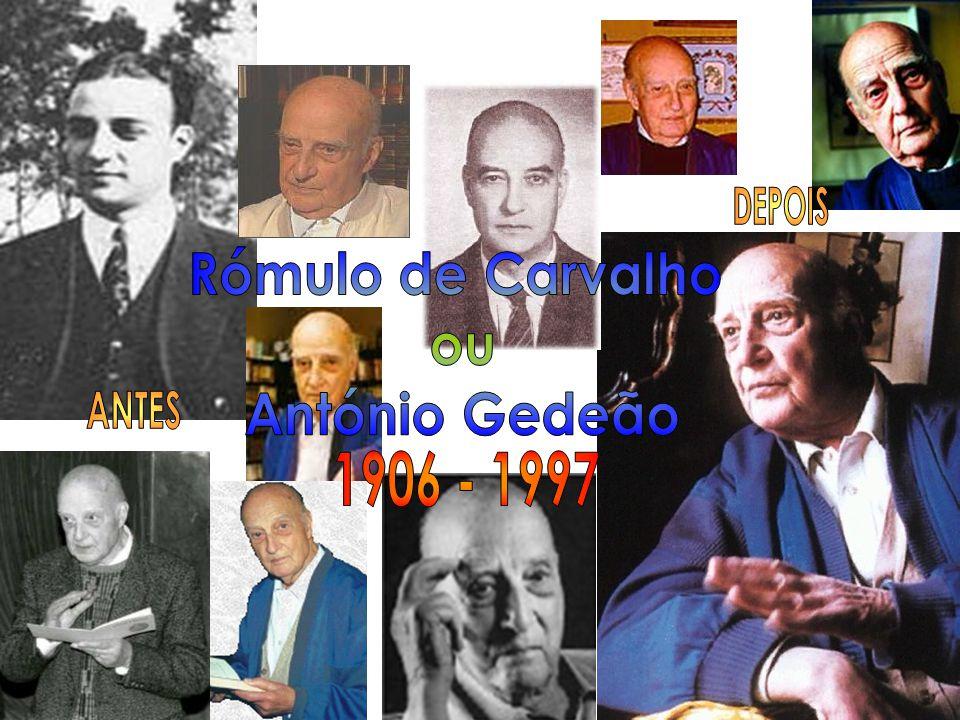 Rómulo de Carvalho ou António Gedeão