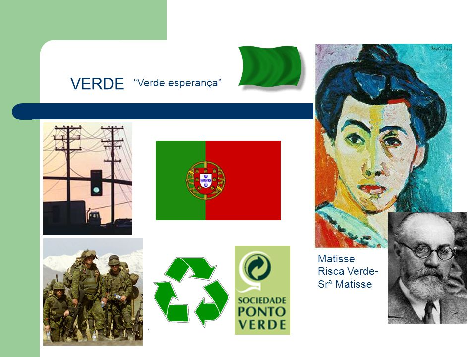 VERDE Verde esperança Matisse Risca Verde- Srª Matisse