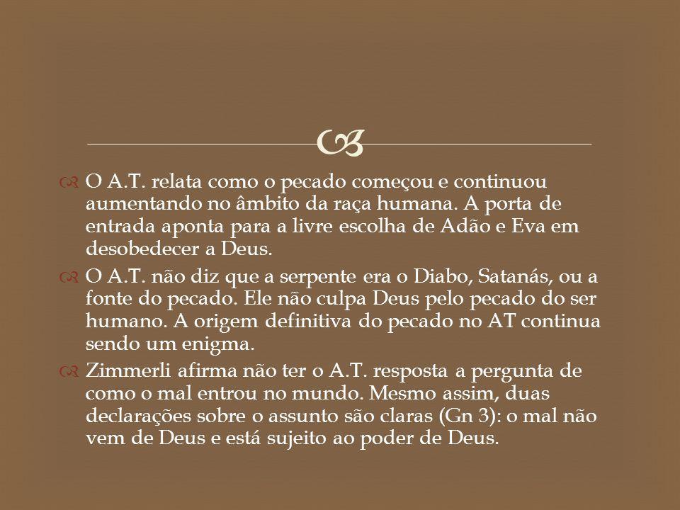 O A.T. relata como o pecado começou e continuou aumentando no âmbito da raça humana. A porta de entrada aponta para a livre escolha de Adão e Eva em desobedecer a Deus.