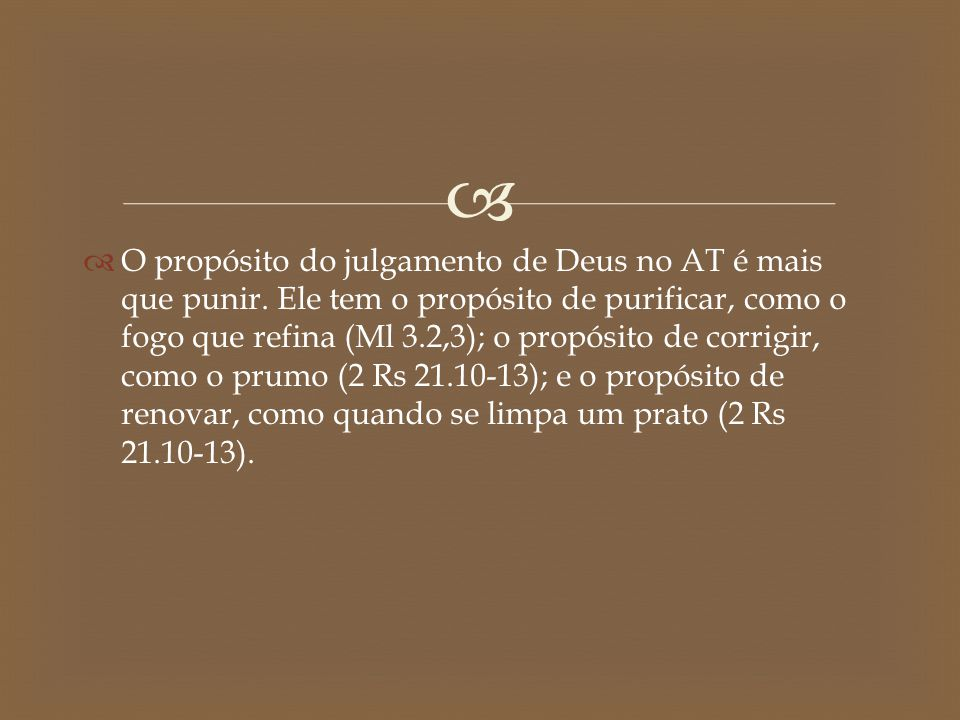 O propósito do julgamento de Deus no AT é mais que punir