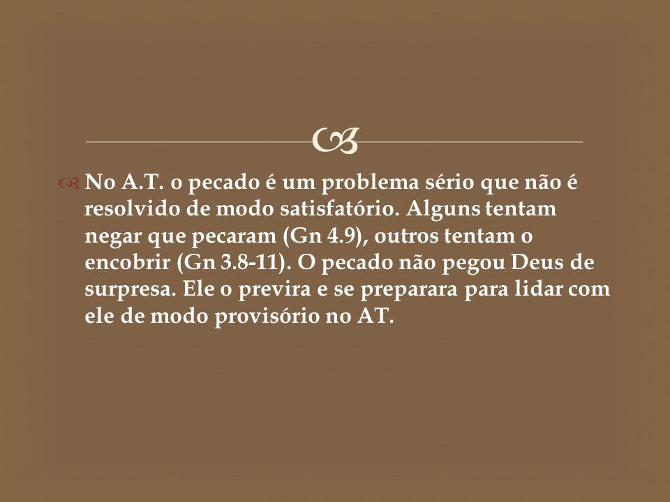 No A.T. o pecado é um problema sério que não é resolvido de modo satisfatório.