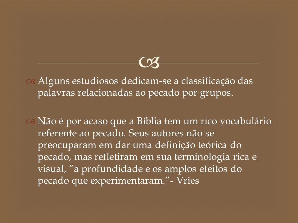 Alguns estudiosos dedicam-se a classificação das palavras relacionadas ao pecado por grupos.