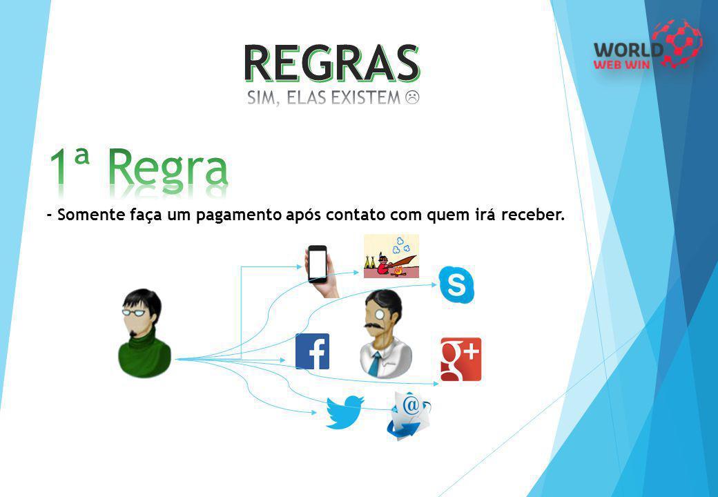 REGRAS 1ª Regra SIM, ELAS EXISTEM 