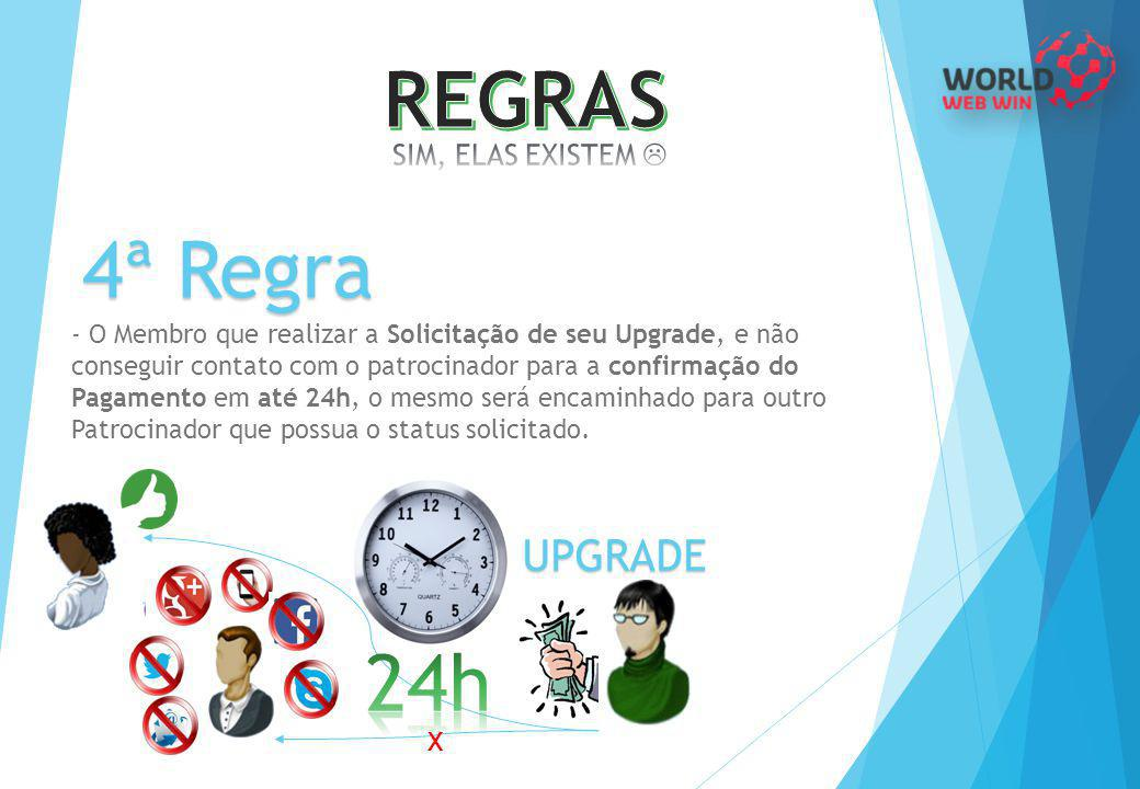 REGRAS 4ª Regra 24h UPGRADE SIM, ELAS EXISTEM 