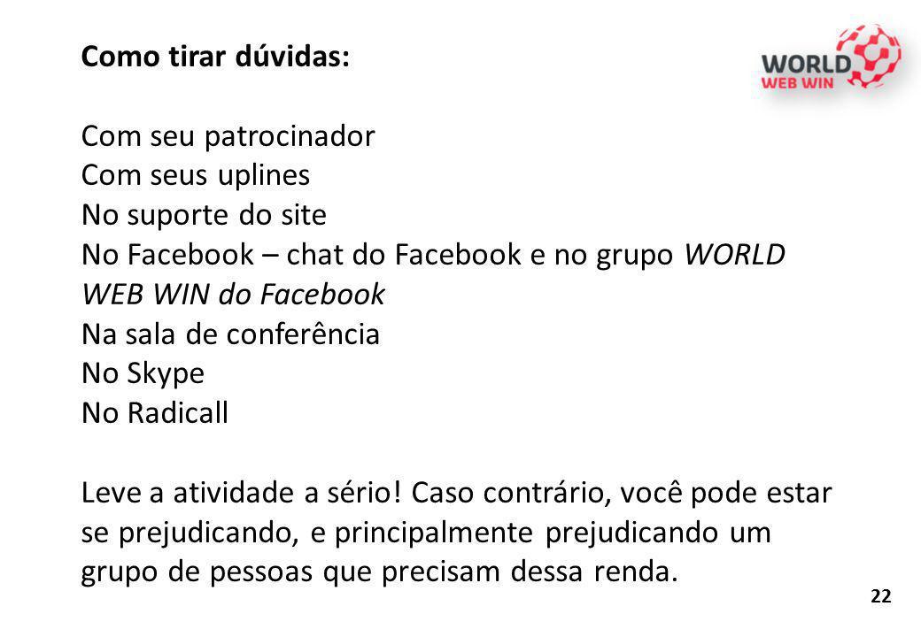 No Facebook – chat do Facebook e no grupo WORLD WEB WIN do Facebook