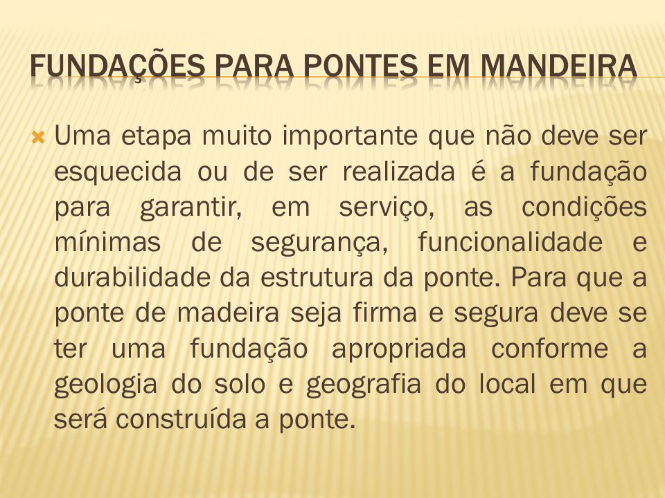 FUNDAÇÕES PARA PONTES EM MANDEIRA