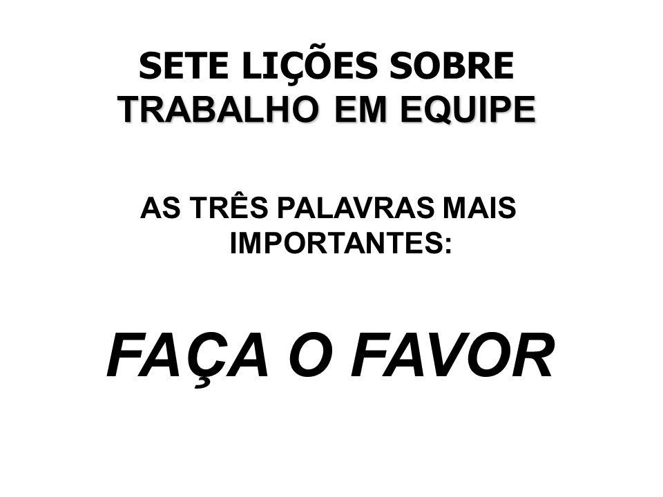 AS TRÊS PALAVRAS MAIS IMPORTANTES: