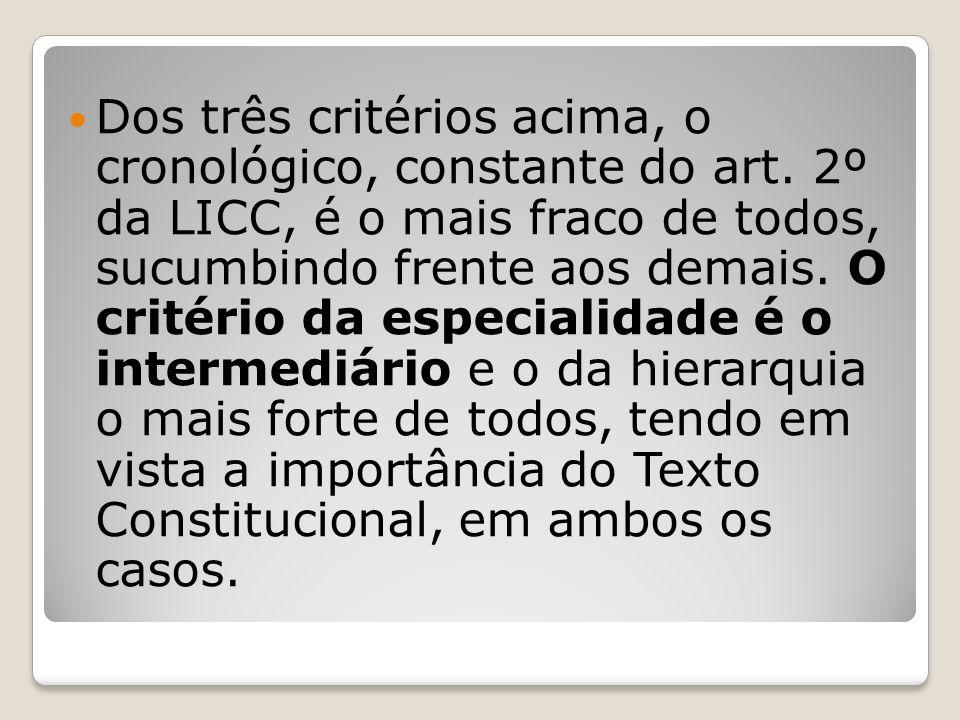 Dos três critérios acima, o cronológico, constante do art