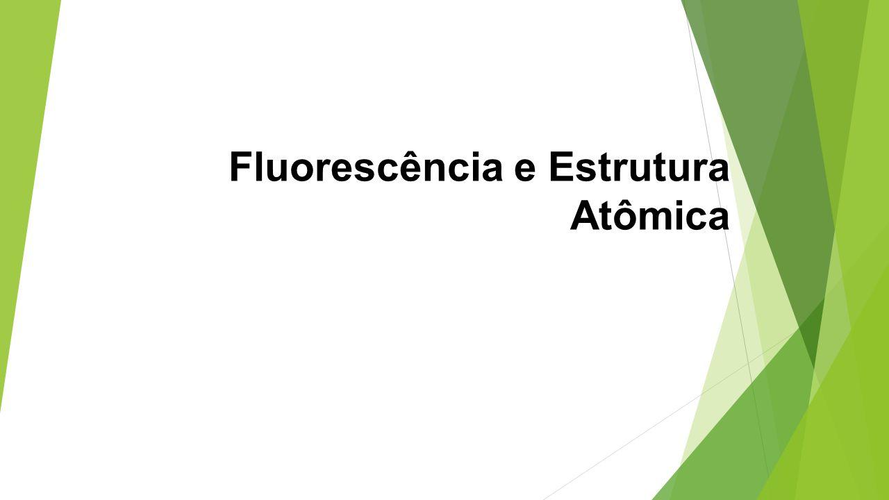 Fluorescência e Estrutura Atômica