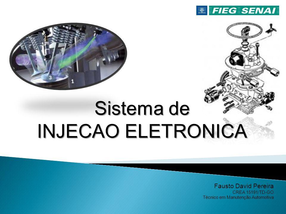 Sistema de INJECAO ELETRONICA Fausto David Pereira CREA 15191/TD-GO