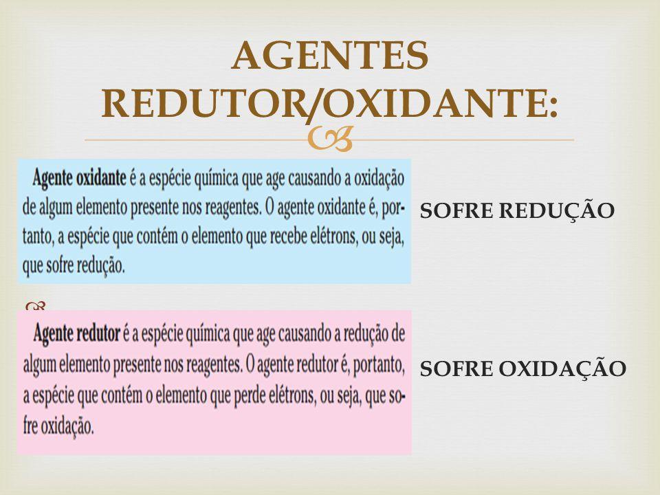 AGENTES REDUTOR/OXIDANTE: