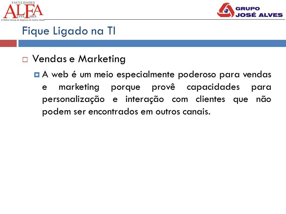 Fique Ligado na TI Vendas e Marketing