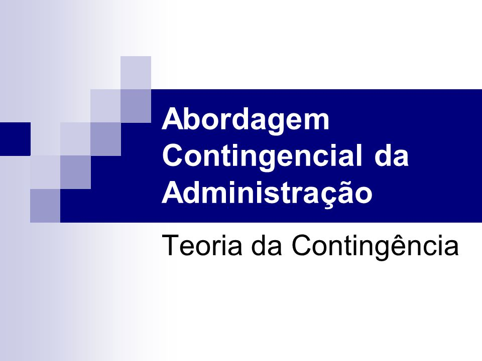 Abordagem Contingencial da Administração