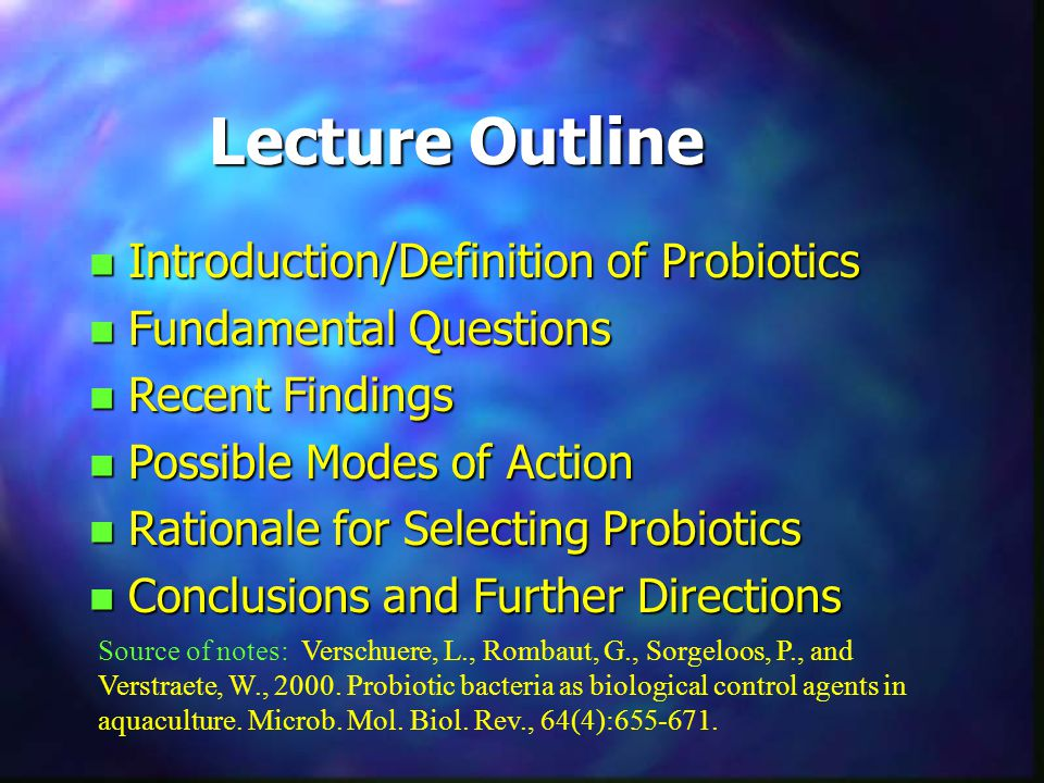 Lecture Outline Introduction/Definition of Probiotics