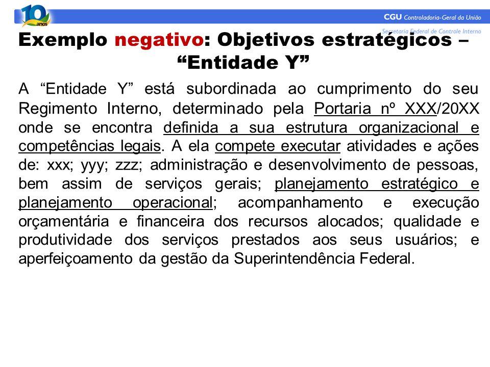 Exemplo negativo: Objetivos estratégicos – Entidade Y