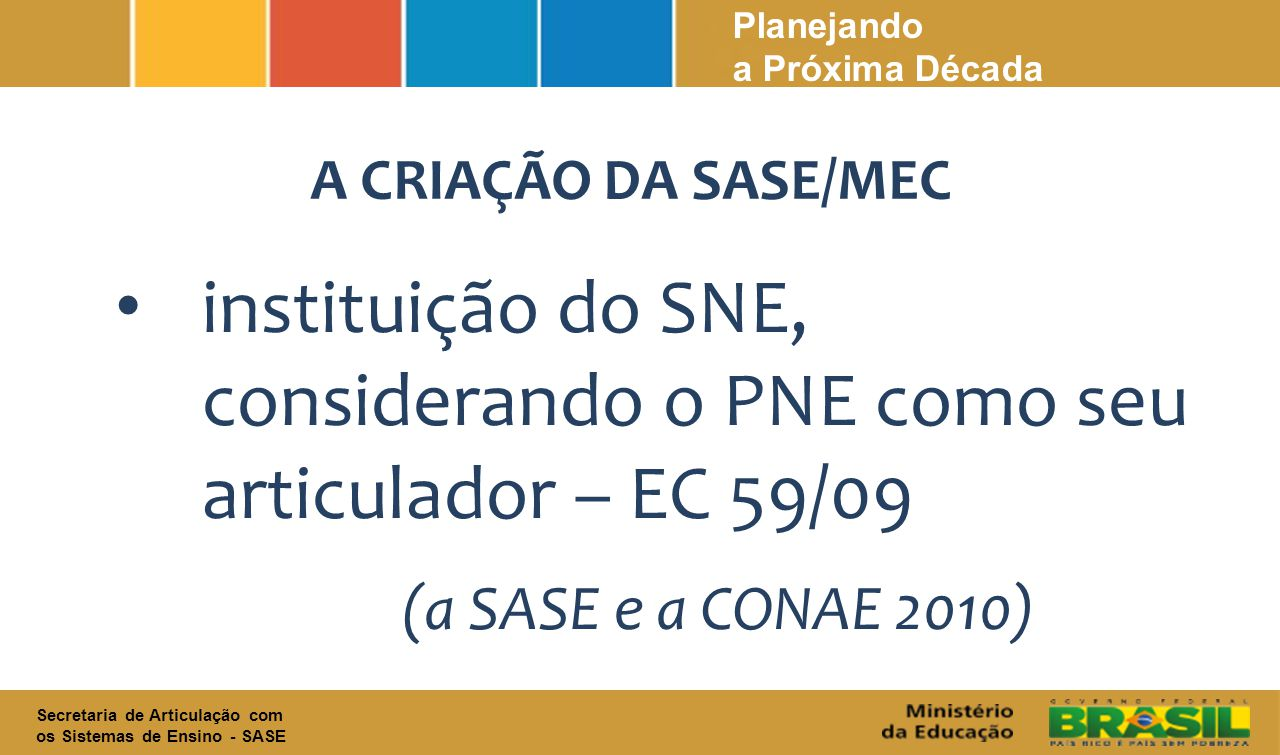 instituição do SNE, considerando o PNE como seu articulador – EC 59/09