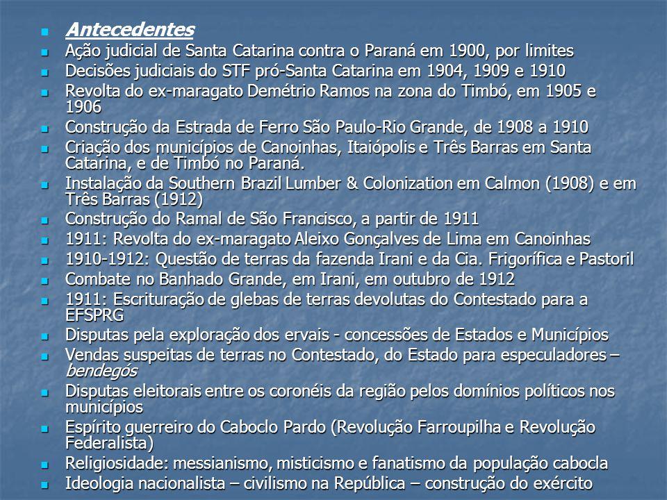 Antecedentes Ação judicial de Santa Catarina contra o Paraná em 1900, por limites. Decisões judiciais do STF pró-Santa Catarina em 1904, 1909 e 1910.