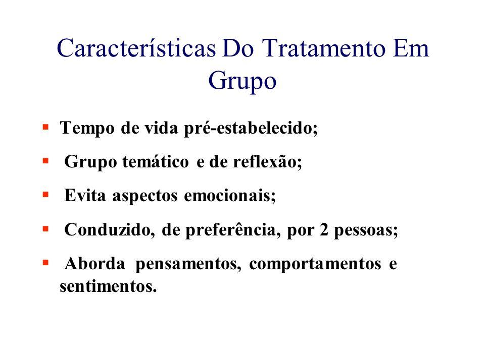 Características Do Tratamento Em Grupo