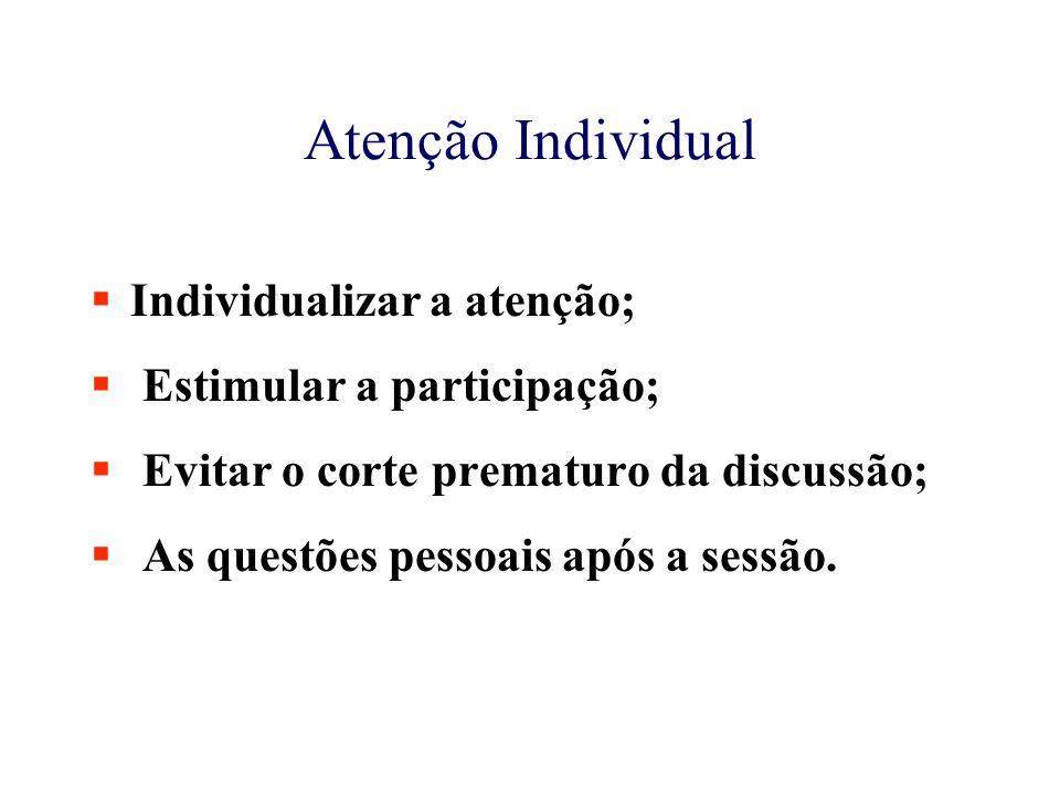 Atenção Individual Individualizar a atenção; Estimular a participação;
