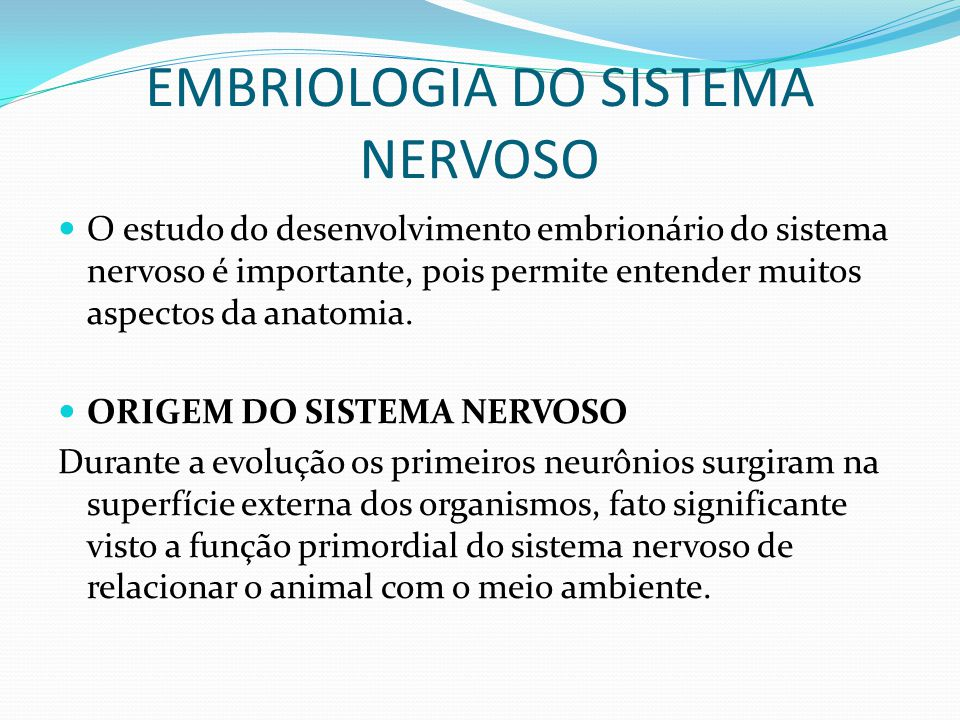 EMBRIOLOGIA DO SISTEMA NERVOSO