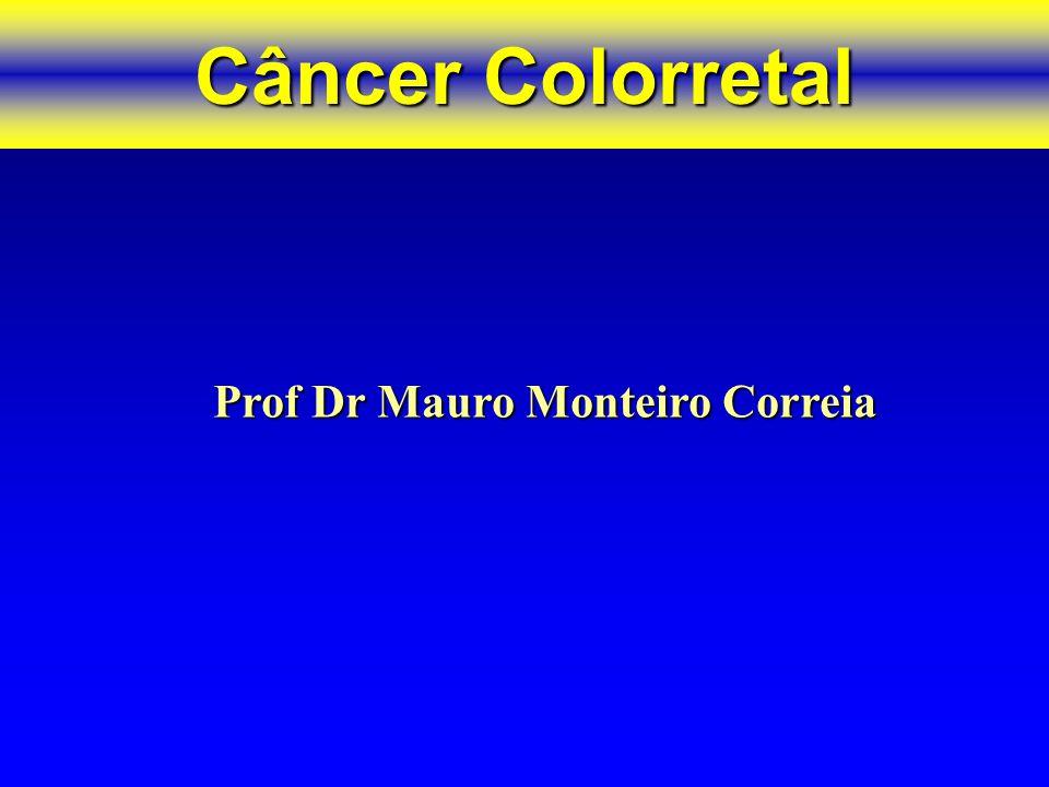 Câncer Colorretal Prof Dr Mauro Monteiro Correia