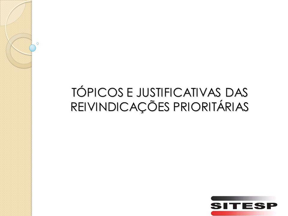 TÓPICOS E JUSTIFICATIVAS DAS REIVINDICAÇÕES PRIORITÁRIAS