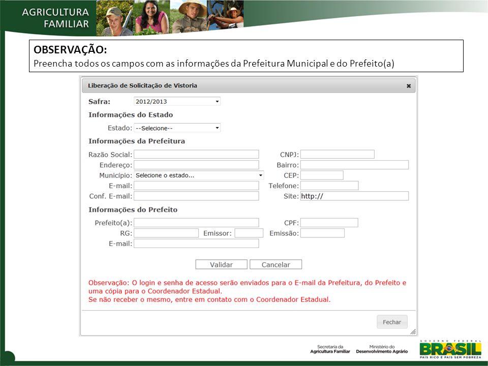 OBSERVAÇÃO: Preencha todos os campos com as informações da Prefeitura Municipal e do Prefeito(a)