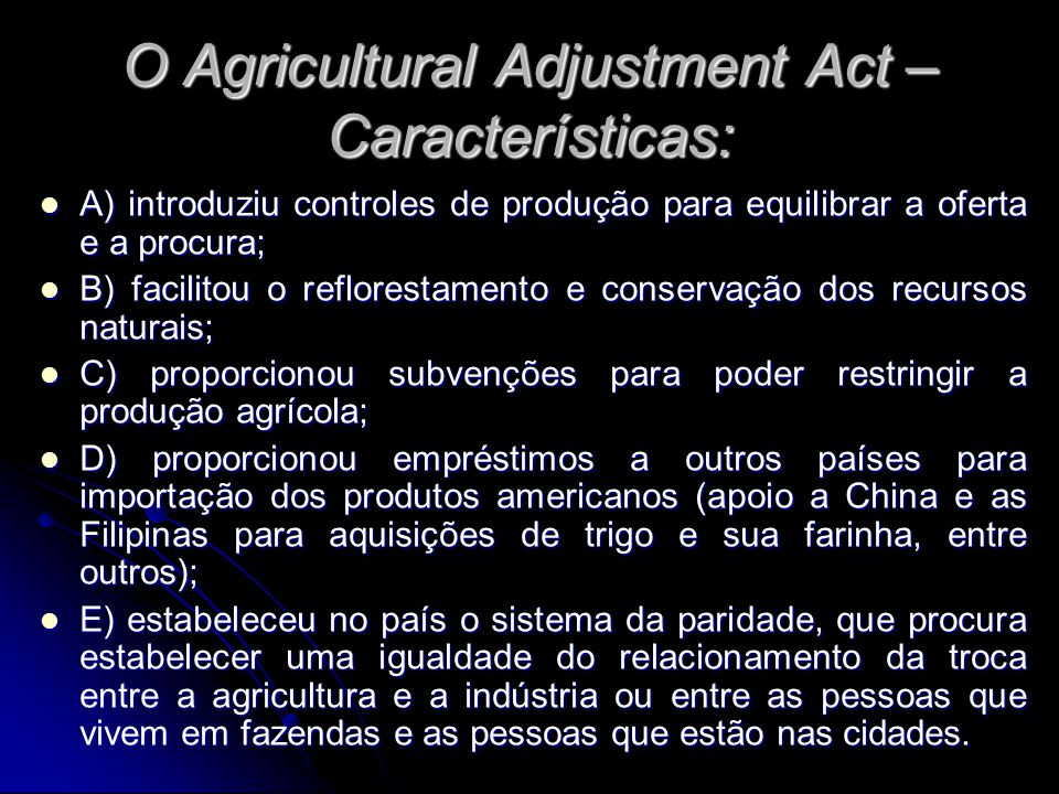 O Agricultural Adjustment Act – Características: