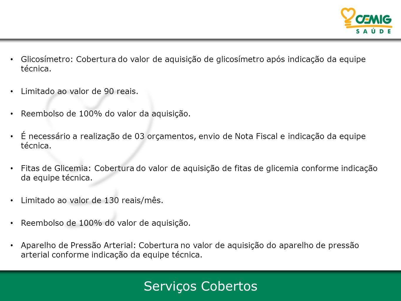 Glicosímetro: Cobertura do valor de aquisição de glicosímetro após indicação da equipe técnica.