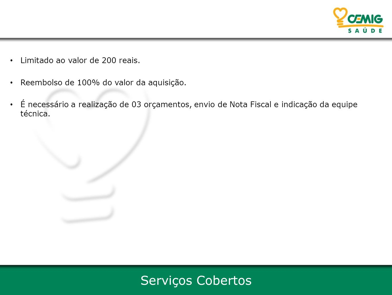 Serviços Cobertos Limitado ao valor de 200 reais.