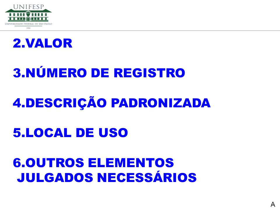 4.DESCRIÇÃO PADRONIZADA 5.LOCAL DE USO 6.OUTROS ELEMENTOS