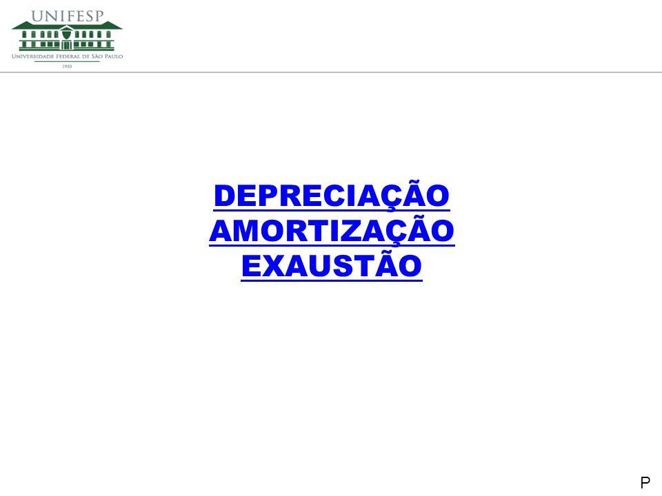 DEPRECIAÇÃO AMORTIZAÇÃO EXAUSTÃO P