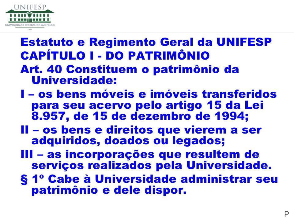 Estatuto e Regimento Geral da UNIFESP CAPÍTULO I - DO PATRIMÔNIO