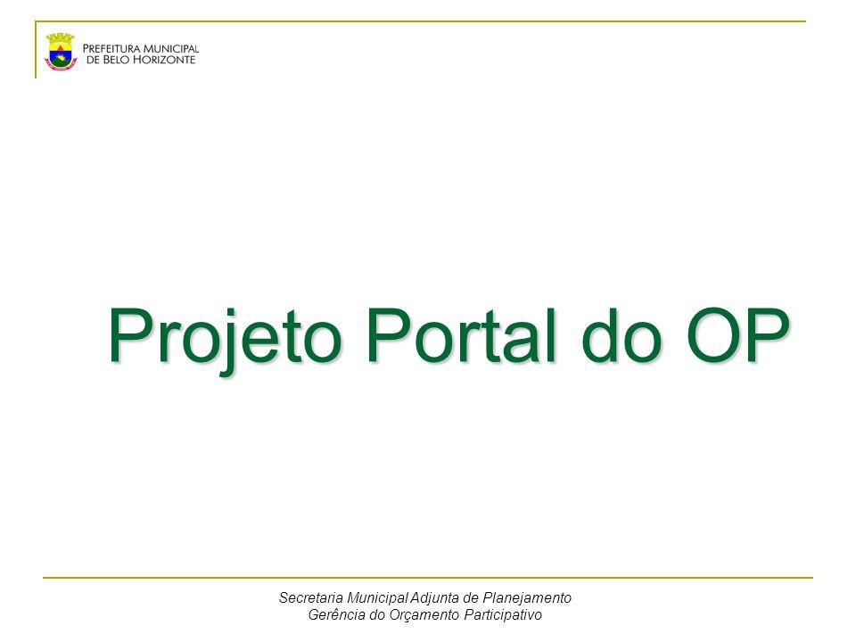 Projeto Portal do OP Secretaria Municipal Adjunta de Planejamento