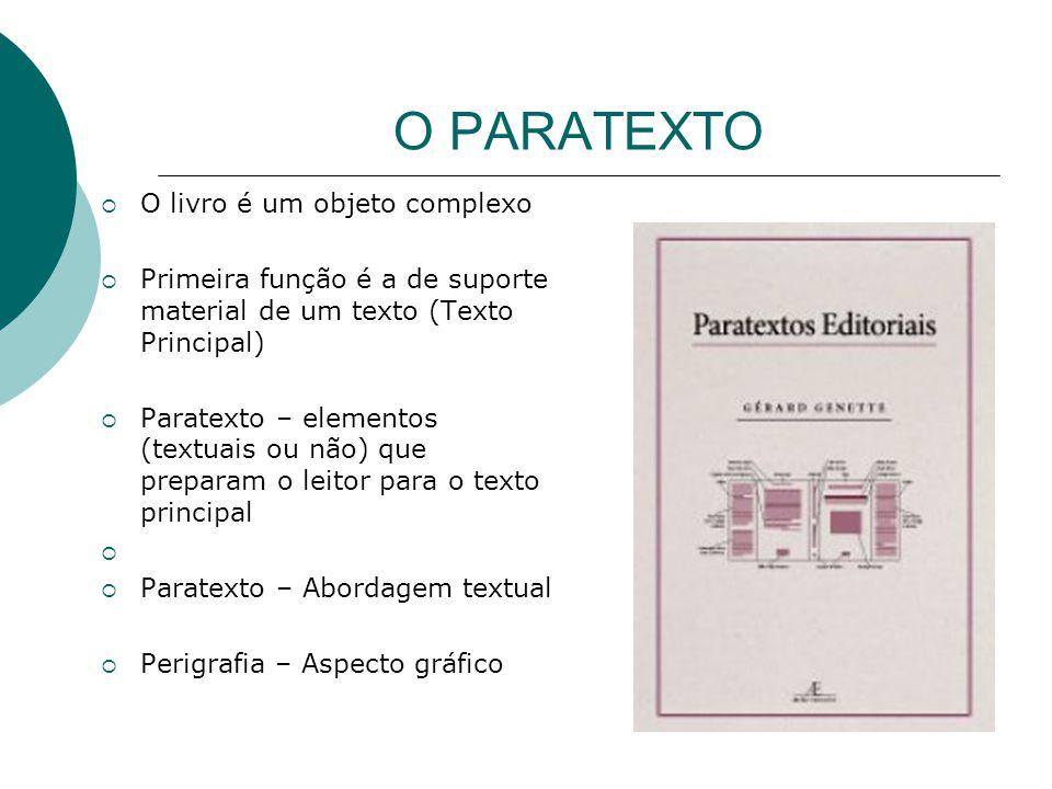 O PARATEXTO O livro é um objeto complexo