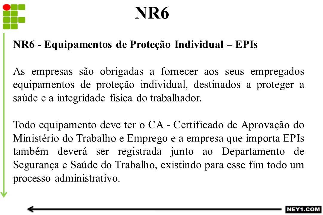 NR6 NR6 - Equipamentos de Proteção Individual – EPIs