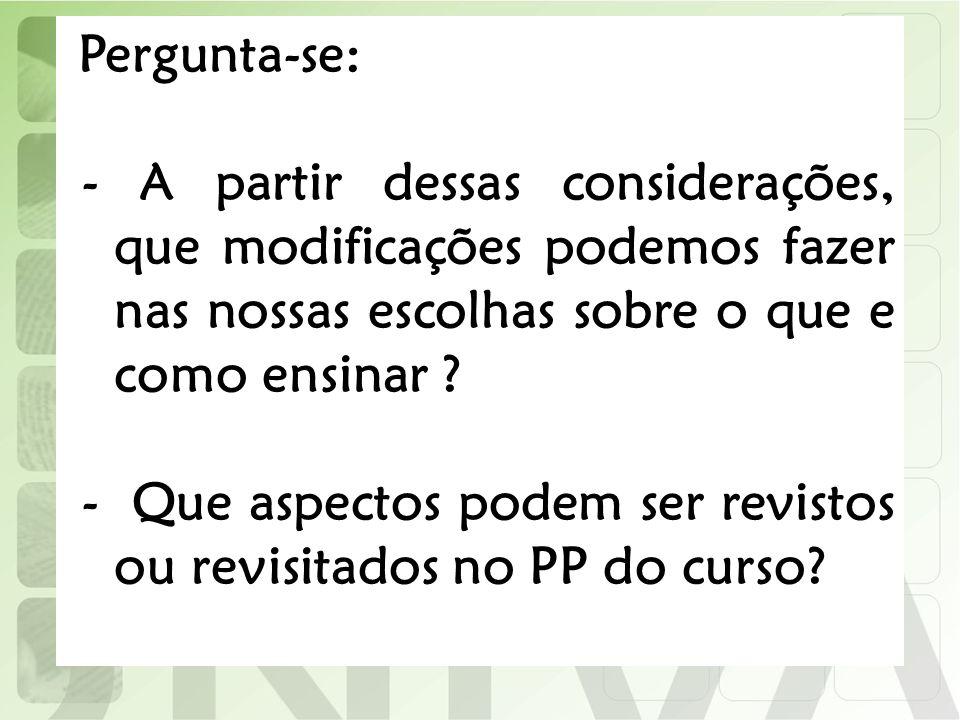 - Que aspectos podem ser revistos ou revisitados no PP do curso