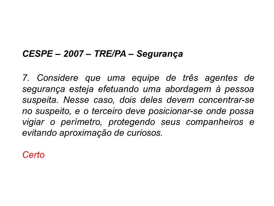 CESPE – 2007 – TRE/PA – Segurança
