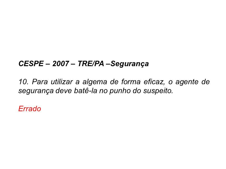 CESPE – 2007 – TRE/PA –Segurança