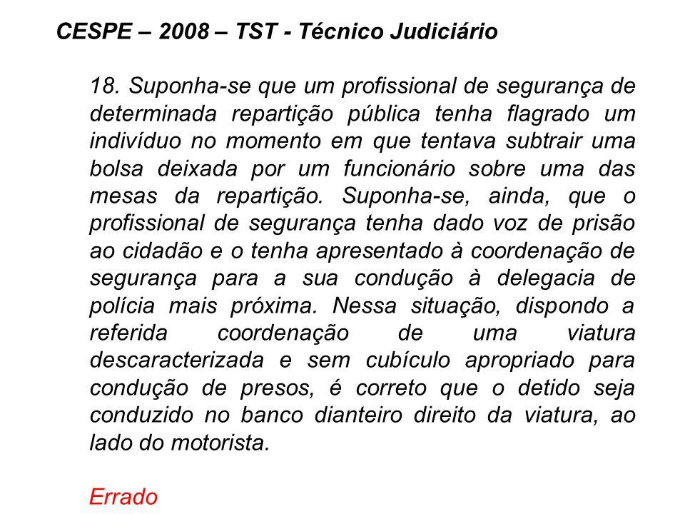 CESPE – 2008 – TST - Técnico Judiciário