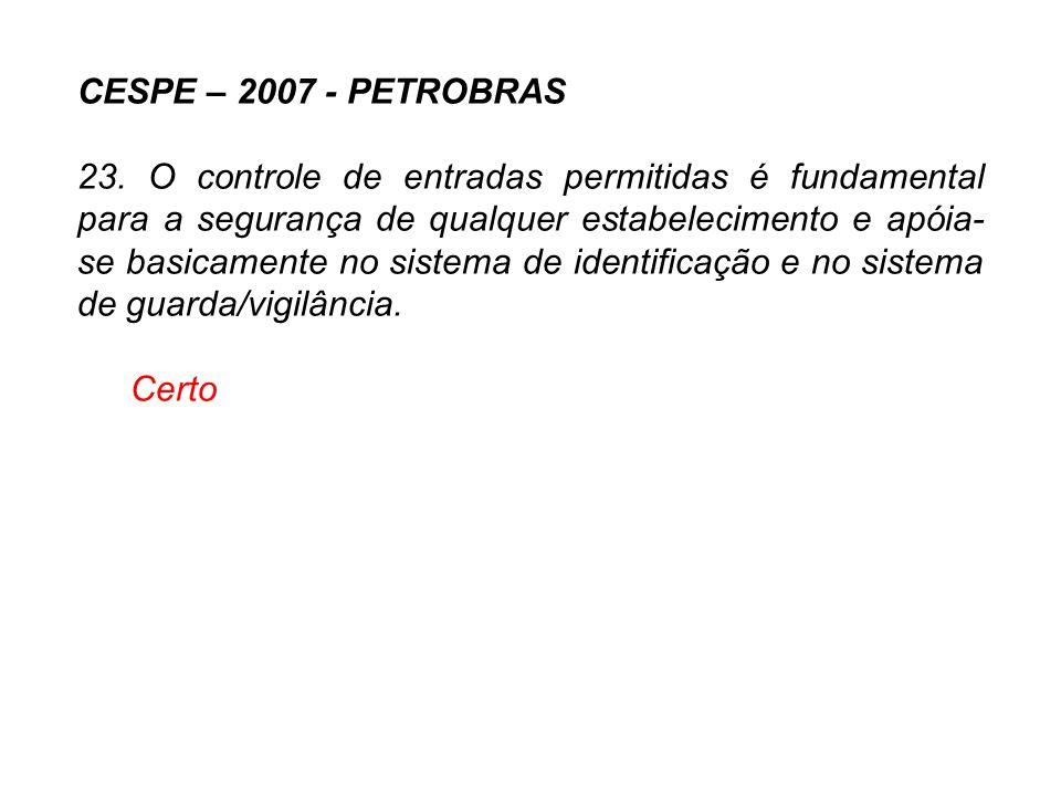 CESPE – 2007 - PETROBRAS