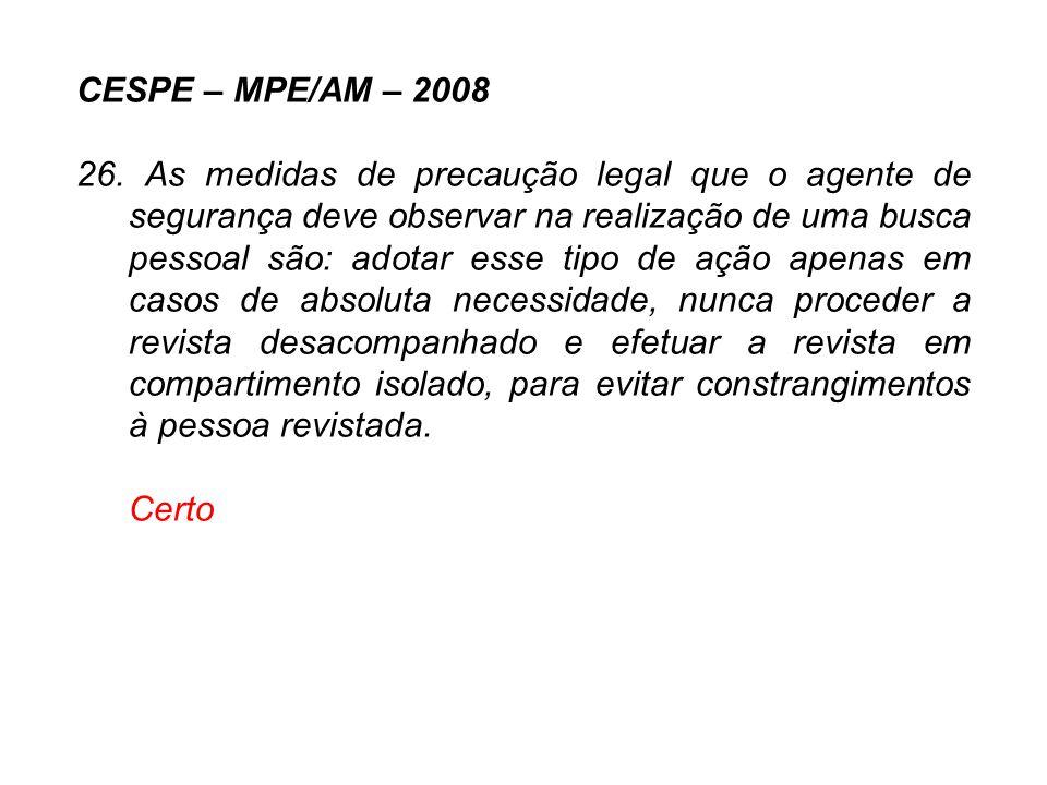CESPE – MPE/AM – 2008