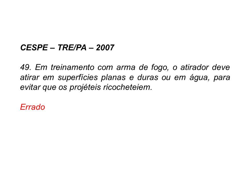 CESPE – TRE/PA – 2007